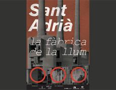 Sant Adrià la Fábrica de la Llum o La ciutat de la llum.